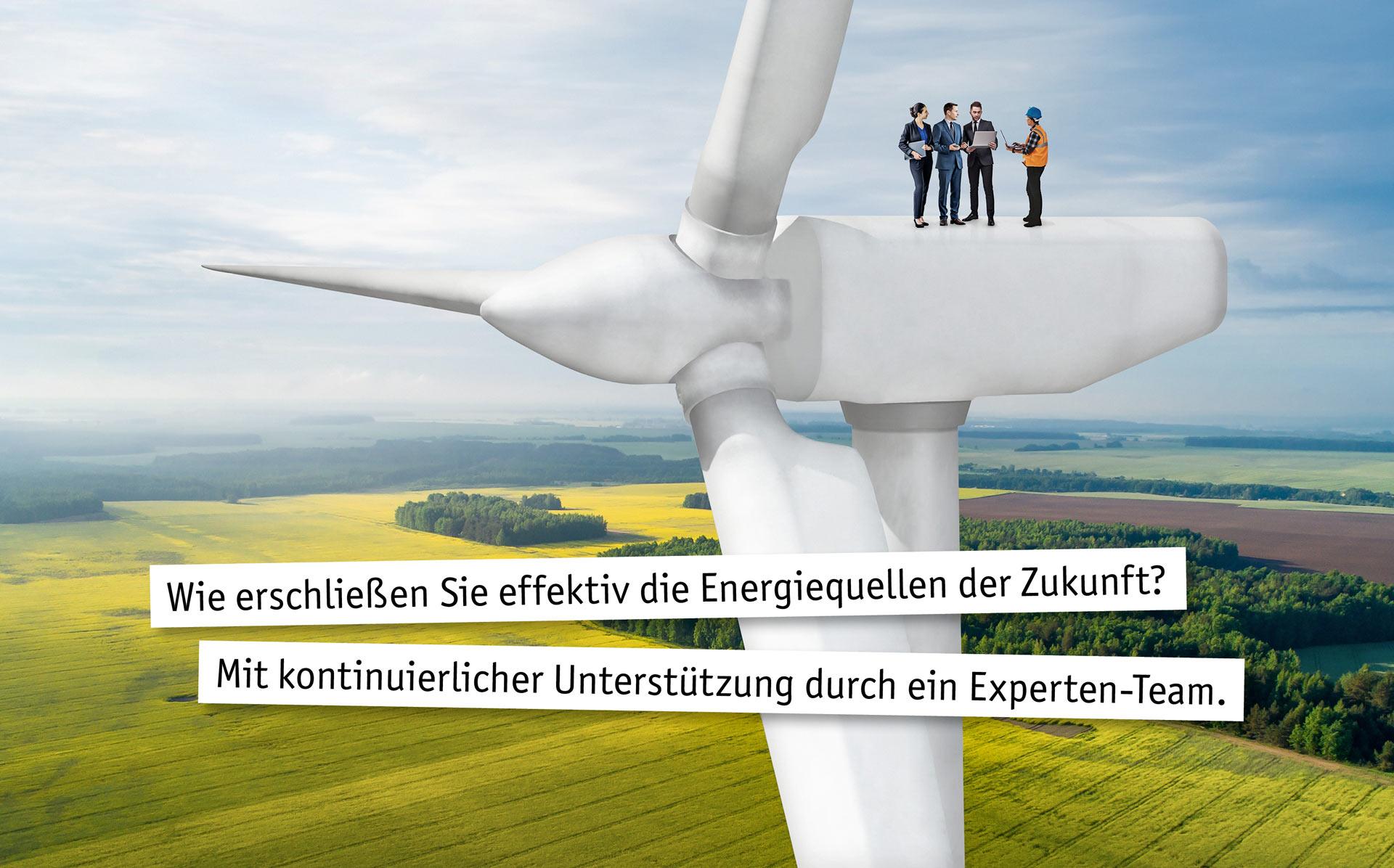 Wie erschließen Sie effektiv die Energiequellen der Zukunft? Mit kontinuierlicher Unterstützung durch ein Experten-Team.